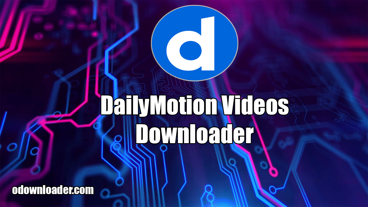 Dailymotion Videos Downloader Online 1080p 2019